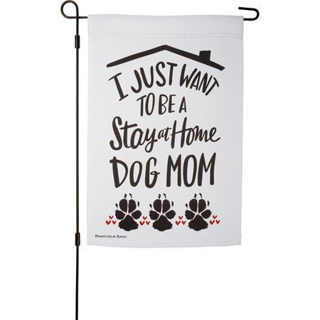 "Garden Flag - Stay At Home Dog Mom - 12"" x 18"" - Polyester"