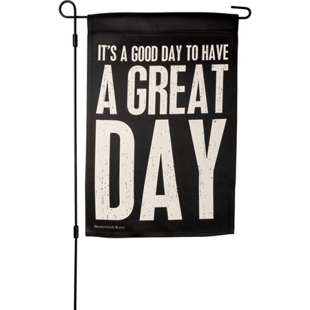 "Garden Flag - A Good Day To Have A Great Day - 12"" x 18"" - Polyester"