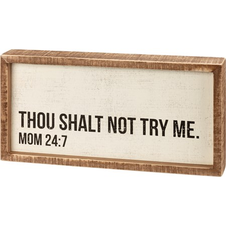"Inset Box Sign - Thou Shalt Not Try Me - 12"" x 6"" x 1.75"" - Wood"