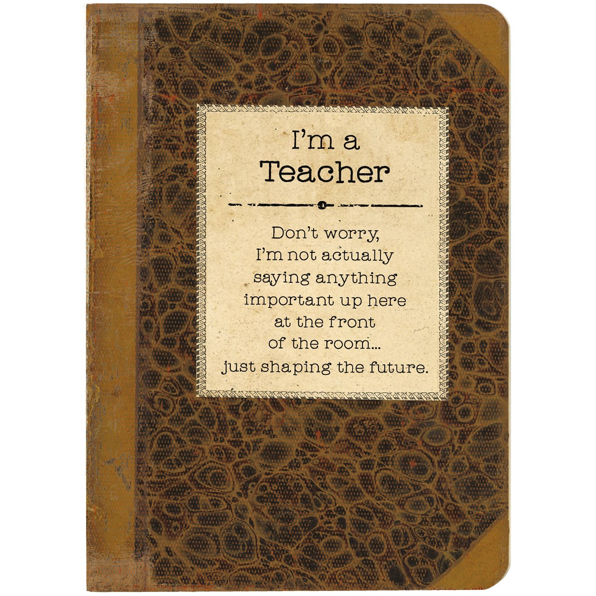 "Journal - I'm A Teacher - 5.25"" x 7.25"" x 0.75"" - Paper"