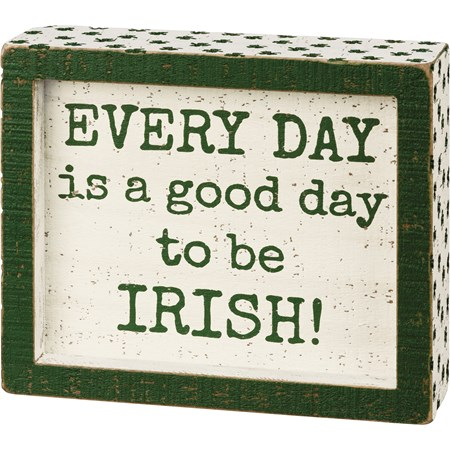 "Inset Box Sign - A Good Day To Be Irish - 6"" x 5"" x 1.75"" - Wood"