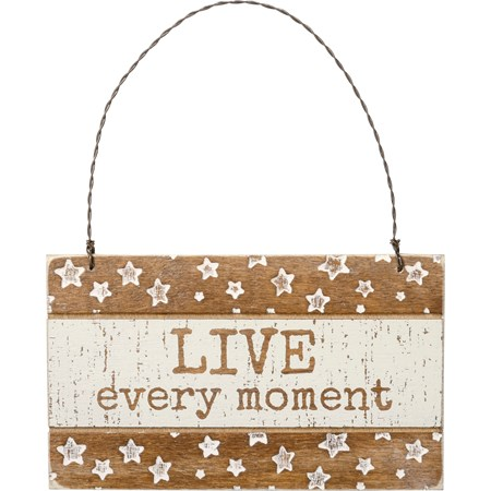 "Ornament - Live Every Moment - 5"" x 3"" x 0.25"" - Wood, Wire"