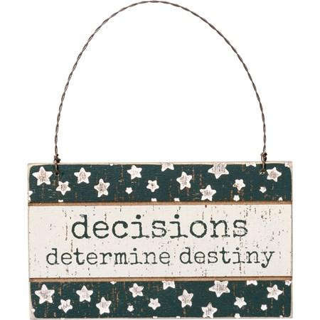 "Ornament - Decisions Determine Destiny - 5"" x 3"" x 0.25"" - Wood, Wire"