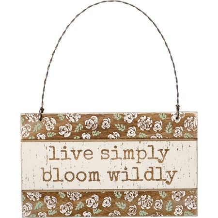 "Ornament - Live Simply Bloom Wildly - 5"" x 3"" x 0.25"" - Wood, Wire"