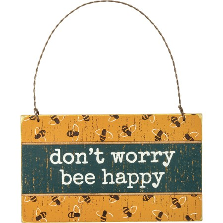 "Ornament - Don't Worry Bee Happy - 5"" x 3"" x 0.25"" - Wood, Wire"