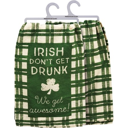 "Dish Towel - Irish Don't Get Drunk We Get Awesome - 28"" x 28"" - Cotton"