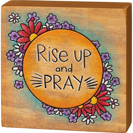 "Block Sign - Rise Up & Pray - 3.50"" x 3.50"" x 1"" - Wood"