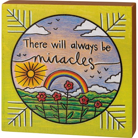 "Block Sign - There Will Always Be Miracles - 6"" x 6"" x 1"" - Wood"