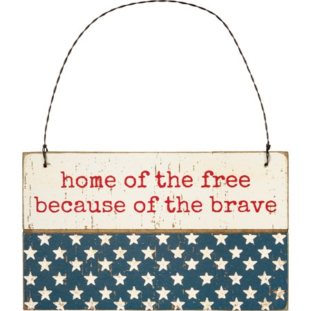 "Ornament - Home Of The Free Because Of The Brave - 5"" x 3"" x 0.25"" - Wood, Wire"