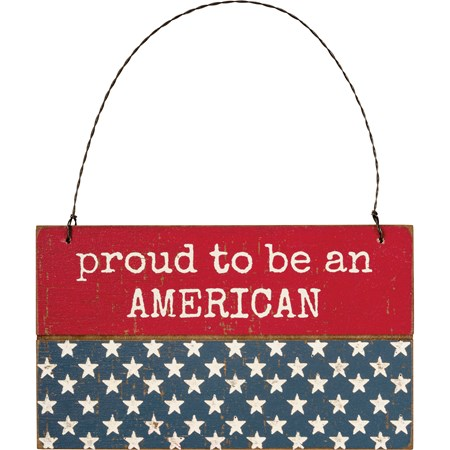"Ornament - Proud To Be An American - 5"" x 3"" x 0.25"" - Wood, Wire"