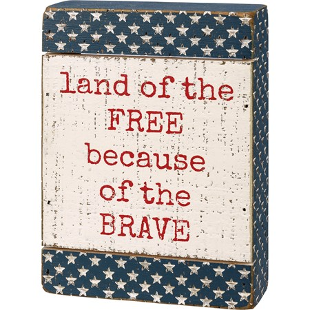 "Slat Box Sign - Free Because Of The Brave - 5"" x 7"" x 1.75"" - Wood"
