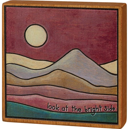 "Block Sign - Look At The Bright Side - 4.50"" x 4.50"" x 1"" - Wood"