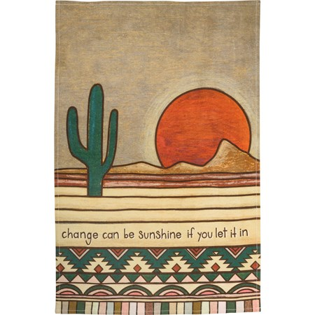 "Dish Towel - Change Can Be Sunshine Let It In - 18"" x 28 - Cotton"