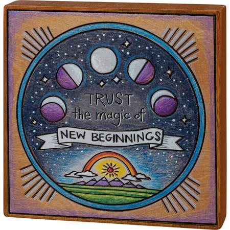 "Block Sign - Trust The Magic Of New Beginnings - 6"" x 6"" x 1"" - Wood"