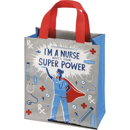 "Daily Tote - I'm A Nurse What's Your Super Power - 8.75"" x 10.25"" x 4.75"" - Post-Consumer Material, Nylon"