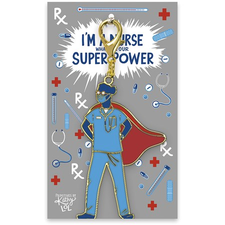 "Keychain - I'm A Nurse What's Your Super Power - 2"" x 3.25"", Card: 3"" x 5"" - Metal, Enamel, Paper"