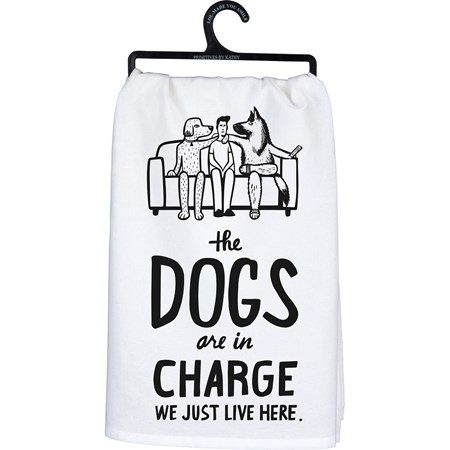 "Dish Towel - The Dogs Are In Charge - 28"" x 28"" - Cotton"