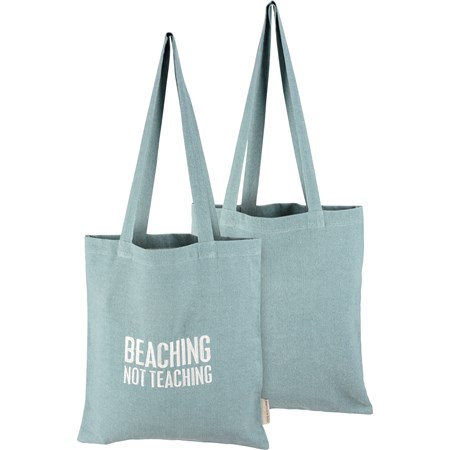 "Tote - Beaching Not Teaching - 14"" x 15.50"", 12"" Handle Drop - Cotton"