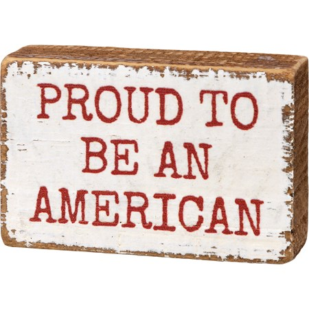 "Block Sign - Proud To Be An American - 3"" x 2"" x 1"" - Wood"