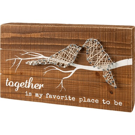 "String Art - Together Is My Favorite Place To Be - 10"" x 6"" x 1.75"" - Wood, Metal, String"