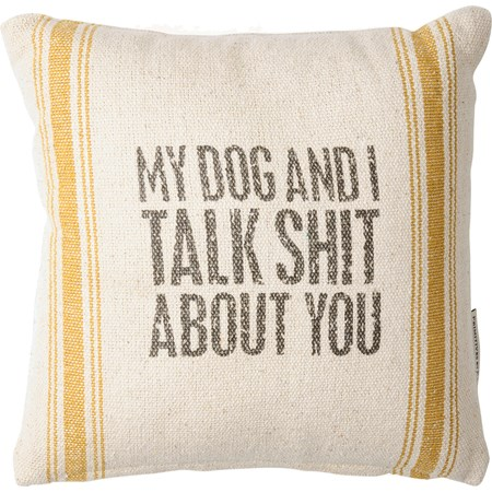 "Pillow - My Dog And I Talk About You - 10"" x 10"" - Cotton, Polyester, Zipper"