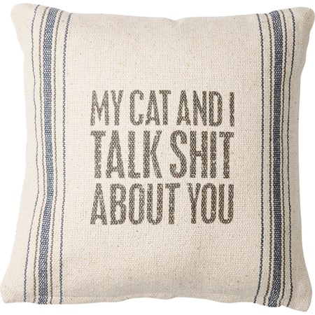 "Pillow - My Cat And I Talk About You - 10"" x 10"" - Cotton, Polyester, Zipper"