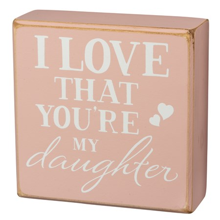 "Box Sign - My Daughter -  5"" x 5"" x 1.75"" - Wood"