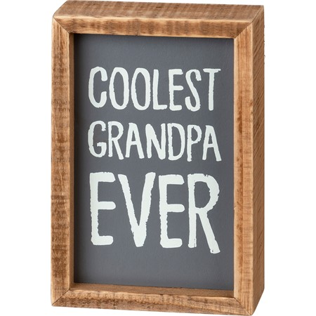 "Inset Box Sign - Coolest Grandpa Ever - 4"" x 6"" x 1.75"" - Wood"