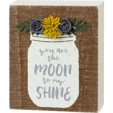 "Box Sign - You Are The Moon To My Shine - 5"" x 6"" x 1.75"" - Wood, Felt"
