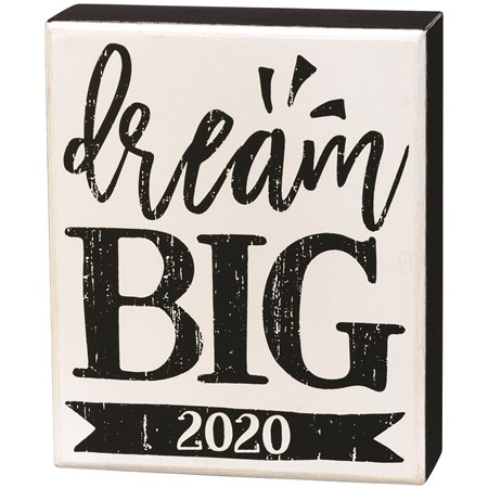 "Box Sign - Dream Big 2020 - 5"" x 6"" x 1.75"" - Wood"