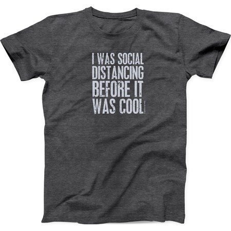 T-Shirt - Social Distancing Before It Was Cool Lg - L - Polyester, Cotton