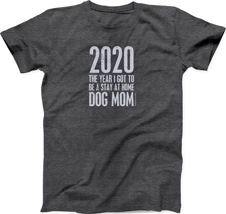 Med T-Shirt -2020 Stay At Home Dog Mom - M - Polyester, Cotton