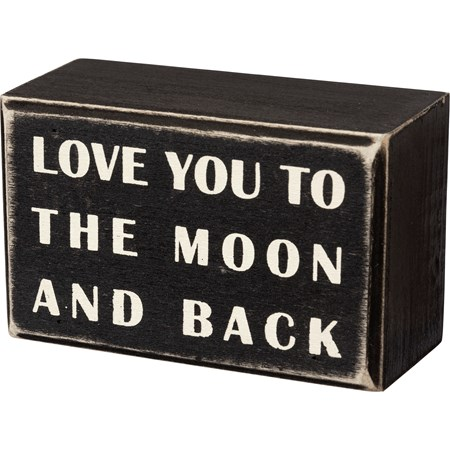 "Box Sign - To The Moon And Back - 4"" x 2.50"" x 1.75"" - Wood"