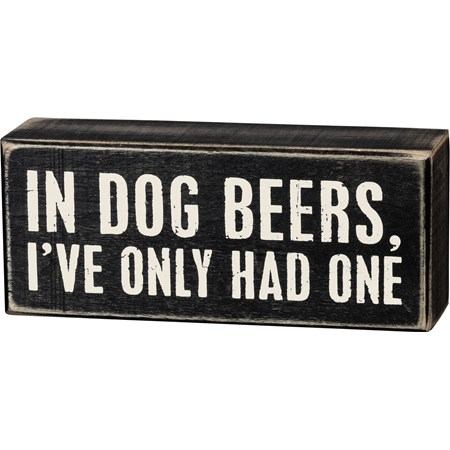 "Box Sign - In Dog Beers - 6"" x 2.50"" x 1.75"" - Wood"