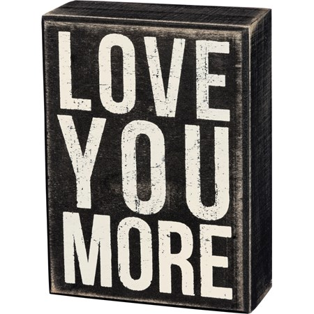 "Box Sign - Love You More - 4"" x 5.50"" x 1.75"" - Wood"