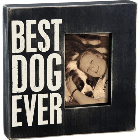 "Box Frame - Best Dog Ever - 10"" x 10"" x 2"", Fits 4"" x 6"" Photo - Wood"