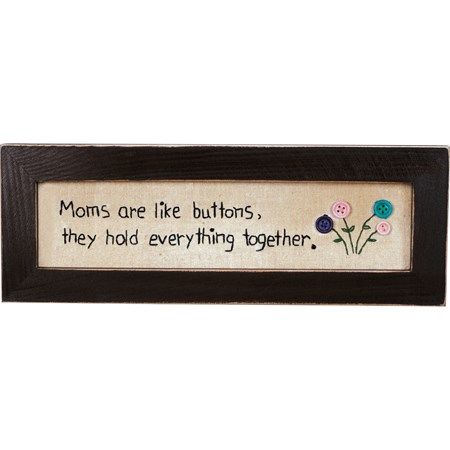 "Stitchery - Moms Are Like Buttons - 12"" x 4.25"" x 0.75"" - Fabric, Wood, Glass"