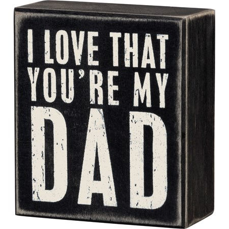 "Box Sign - You're My Dad - 3.50"" x 4"" x 1.75"" - Wood"