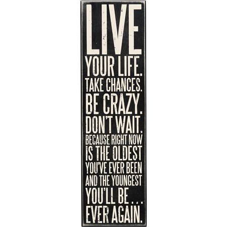 "Box Sign - Live Your Life - 6"" x 20.75"" x 1.75"" - Wood"