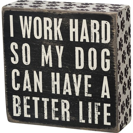 "Box Sign - Dog Better Life - 5"" x 5"" x 1.75"" - Wood, Paper"