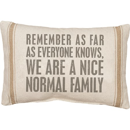 "Pillow - We Are A Nice Normal Family - 20"" x 14"" - Cotton, Polyester, Zipper"
