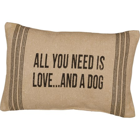 "Pillow - All You Need Is Love And A Dog - 15"" x 10"" - Cotton, Polyester, Zipper"
