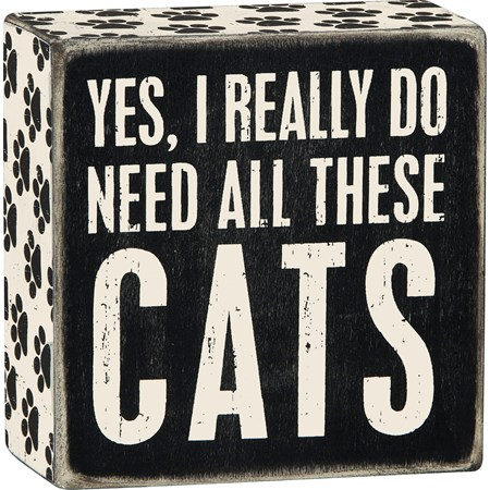 "Box Sign - Need Cats - 4"" x 4"" x 1.75"" - Wood, Paper"