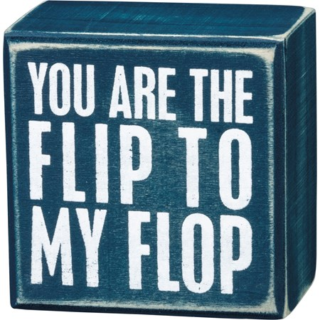 "Box Sign - Flip To My Flop - 3"" x 3"" x 1.75"" - Wood"