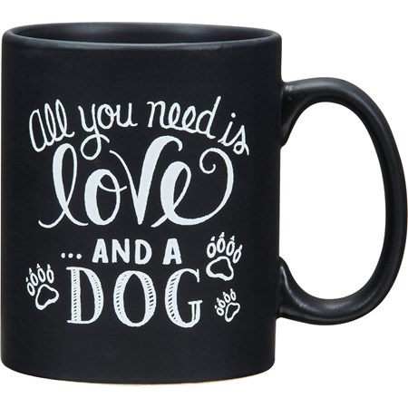 Mug - All You Need Is Love And A Dog - 20 oz. - Stoneware