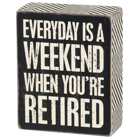 "Box Sign - Everyday Is Weekend - 4"" x 5"" x 1.75"" - Wood, Paper"