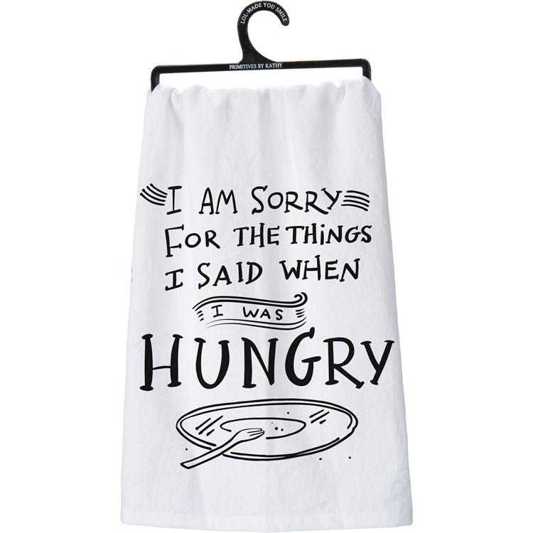 "Dish Towel - Sorry For What I Said I Was Hungry - 28"" x 28"" - Cotton"