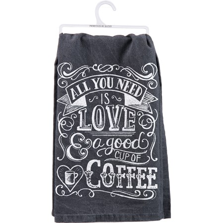 "Dish Towel - All You Need A Good Cup Of Coffee - 28"" x 28"" - Cotton"