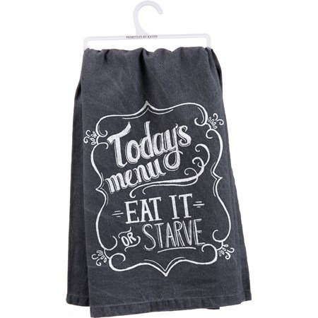 "Dish Towel - Today's Menu Eat It Or Starve - 28"" x 28"" - Cotton"