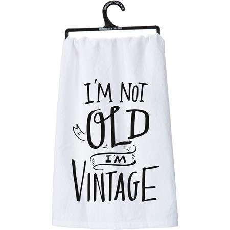 "Dish Towel - I'm Not Old I'm Vintage - 28"" x 28"" - Cotton"